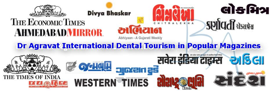 Dr Agravat International Dental Tourism in Popular Magazines